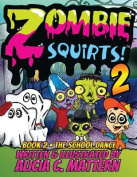 Zombie Squirts 2: The Dance