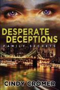 Desperate Deceptions