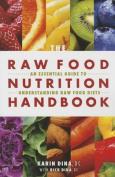 The Raw Food Nutrition Handbook