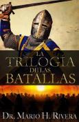La Trilogia de Las Batallas