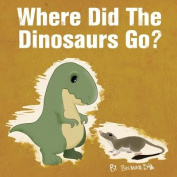 Where Did the Dinosaurs Go?
