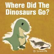 Where Did the Dinosaurs Go?