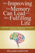 How Improving Your Memory Can Lead to a More Fulfilling Life