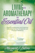 Living with Aromatherapy and Essential Oil