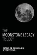 The Moonstone Legacy Trilogy