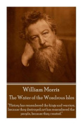 William Morris - The Water of the Wondrous Isles