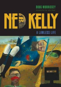 Ned Kelly: A Lawless Life