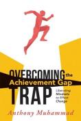 Overcoming the Achievement Gap Trap