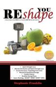 Reshape You