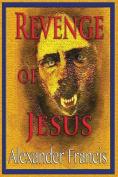 Revenge of Jesus