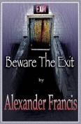 Beware the Exit