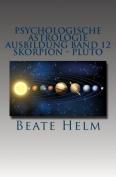 Psychologische Astrologie - Ausbildung Band 12 - Skorpion - Pluto [GER]
