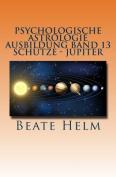 Psychologische Astrologie - Ausbildung Band 13 - Schutze- Jupiter [GER]