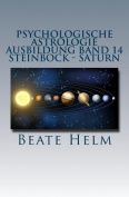 Psychologische Astrologie - Ausbildung Band 14 - Steinbock - Saturn [GER]