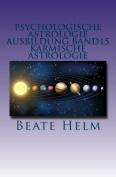 Psychologische Astrologie - Ausbildung Band 15 - Karmische Astrologie [GER]