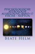 Psychologische Astrologie - Ausbildung Band 17 - Neptun - Fische [GER]