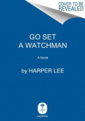 Go Set a Watchman  [Hardback]