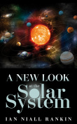 A New Look at the Solar System
