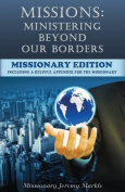 Missions: Ministering Beyond Our Borders (Missionary Edition)