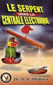 Le Serpent Dans Le Centrale Electrique [FRE]