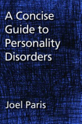A Concise Guide to Personality Disorders