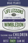 Life Lessons from Centre Court at Wimbledon