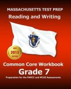 Massachusetts Test Prep Reading and Writing Common Core Workbook Grade 7