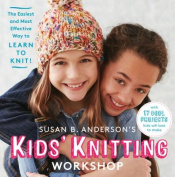 Susan B. Anderson's Kids Knitting Workshop