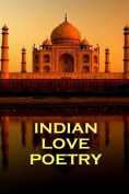 Indian Love Poetry, by Rumi, Tagore & Others