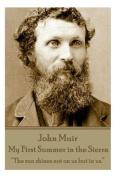 John Muir - My First Summer in the Sierra