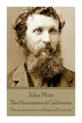 John Muir - The Mountains of California
