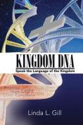 Kingdom DNA Speak the Language of the Kingdom