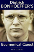 Dietrich Bonhoeffer's Ecumenical Quest