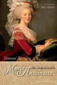 The Indomitable Marie-Antoinette  [FRE]
