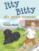 Itty Bitty No Quiere Moverse! [Spanish]