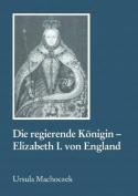 Die Regierende Konigin - Elisabeth I. Von England [GER]