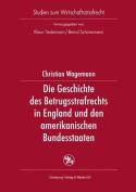 Die Geschichte Des Betrugsstrafrechts in England Und Den Amerikanischen Bundesstaaten  [GER]