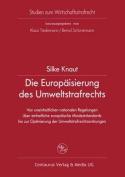 Die Europaisierung Des Umweltstrafrechts [GER]