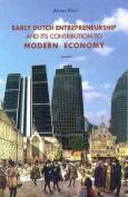 Early Dutch Entrepreneurship & Its Contribution to Modern Economy