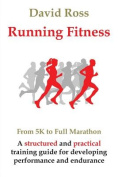 Running Fitness - From 5k to Full Marathon