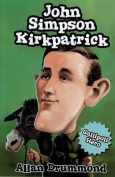 Aussie Notables John Simpson Kirkpatrick