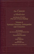 Canon of Medicine Vol. 4 Systemic Diseases, Orthopedics and Cosmetics