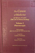Canon of Medicine Vol. 5 Pharmacopia and Index of the 5 Volumes