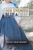Her Enemies, Blue & Gray