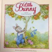 Little Bunny and the Cross Caterpillar [Board book]