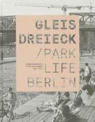 Gleisdreieck / Parklife Berlin [GER]