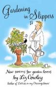 Gardening in Slippers