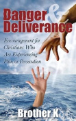 Danger & Deliverance  : Encouragement for Christians Who Are Experiencing Pain or Persecution