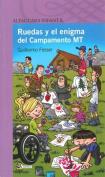 Ruedas y El Enigma del Campamento MT [Spanish]