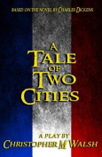 A Tale of Two Cities: A Play